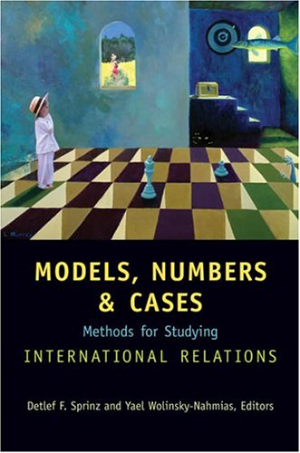 9780472098613: Models, Numbers, and Cases: Methods for Studying International Relations