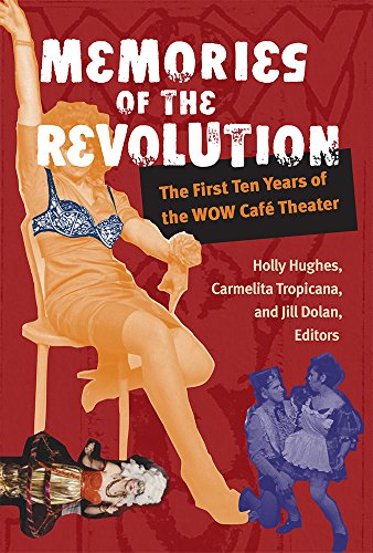 9780472098637: Memories of the Revolution: The First Ten Years of the WOW Café Theater (Triangulations: Lesbian/Gay/Queer Theater/Drama/Performance)