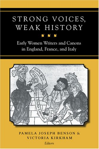 9780472098811: Strong Voices, Weak History: Early Women Writers and Canons in England, France, and Italy