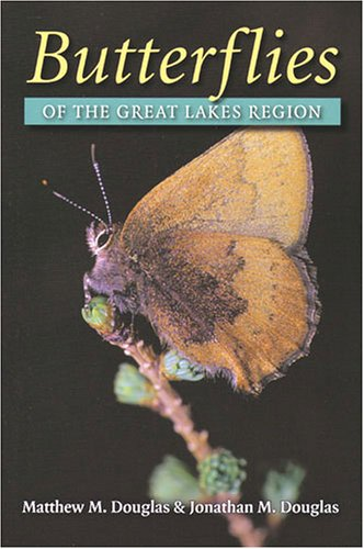 Butterflies of the Great Lakes Region (Hardback): Matthew M. Douglas, Jonathan M. Douglas