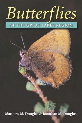 Butterflies of the Great Lakes Region (Great Lakes Environment): Matthew M. Douglas