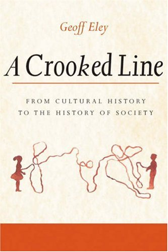 9780472099047: A Crooked Line: From Cultural History to the History of Society
