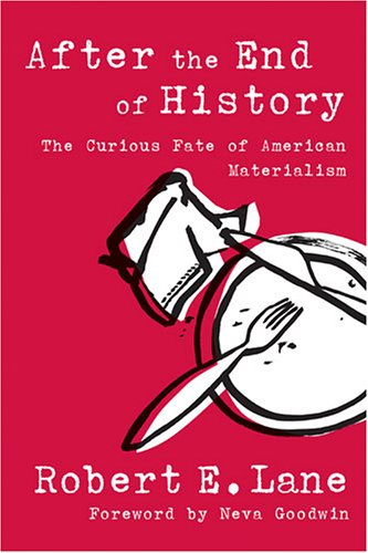 After the End of History: The Curious Fate of American Materialism (Evolving Values for a ...