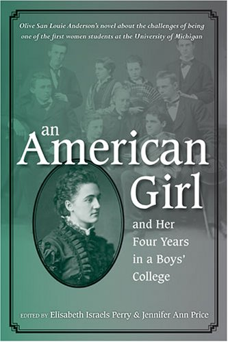 An American Girl, and Her Four Years in a Boys' College: Anderson, Olive San Louie