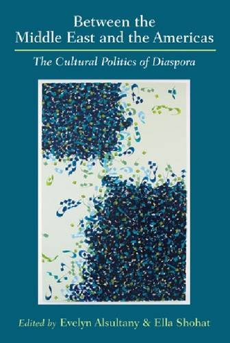 9780472099443: Between the Middle East and the Americas: The Cultural Politics of Diaspora