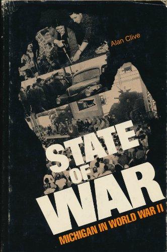 State of War: Michigan in World War II: Clive, Alan