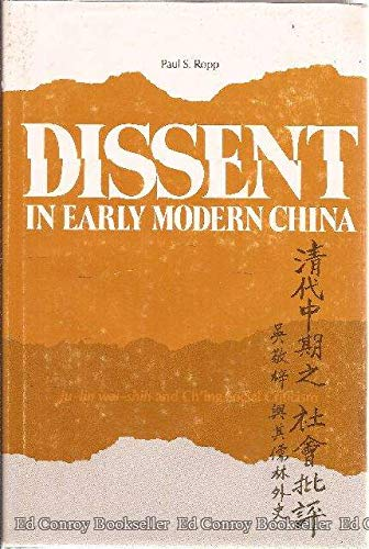 DISSENT IN EARLY MODERN CHINA: Ju-Lin Wai-Shih and Chuing Social Criticism: Ropp, Paul S.