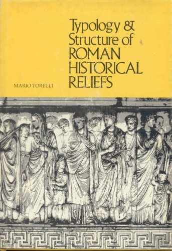 9780472100149: Typology and Structure of Roman Historical Reliefs (Jerome Lectures)