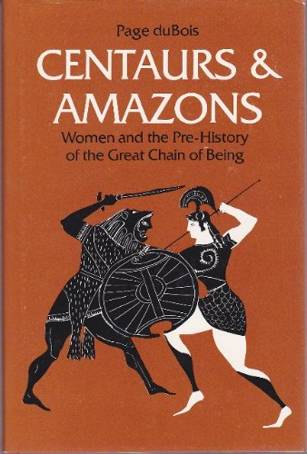 9780472100217: Centaurs and amazons: Women and the pre-history of the great chain of being (Women and culture series)