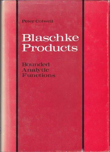 9780472100651: Blaschke Products: Bounded Analytical Functions