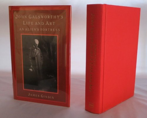 John Galsworthy's Life and Art: An Alien's: Gindin, James