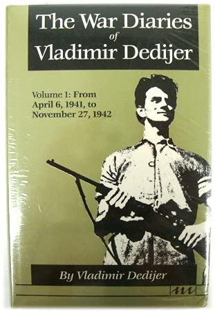 9780472100910: The War Diaries of Vladimir Dedijer: From April 6, 1941-November 27, 1942 v. 1