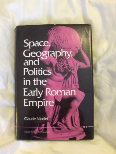 9780472100965: Space, Geography, and Politics in the Early Roman Empire