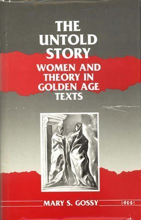 9780472101320: Untold Story: Women and Theory in Golden Age Texts (Women and Culture Series)