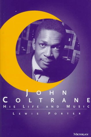 9780472101610: John Coltrane: His Life and Music