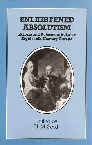 9780472101733: Enlightened Absolutism: Reform and Reformers in Later Eighteenth-Century Europe