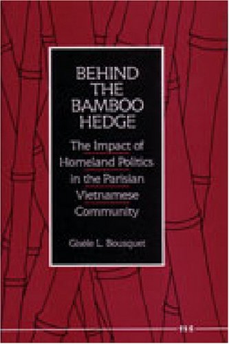 9780472101740: Behind the Bamboo Hedge: The Impact of the Homeland Politics in the Parisian Vietnamese Community