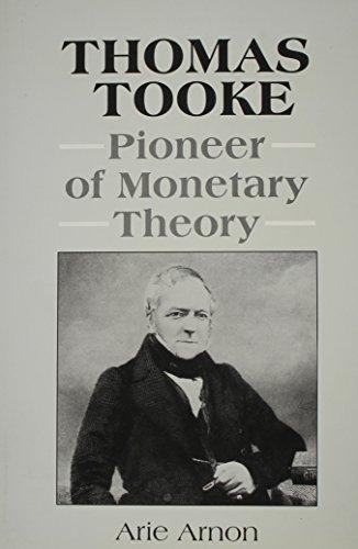 Thomas Tooke: Pioneer of Monetary Theory (Hardback): Arie Arnon