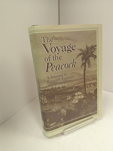 9780472102013: The Voyage of the Peacock: A Journal by Benajah Ticknor, Naval Surgeon