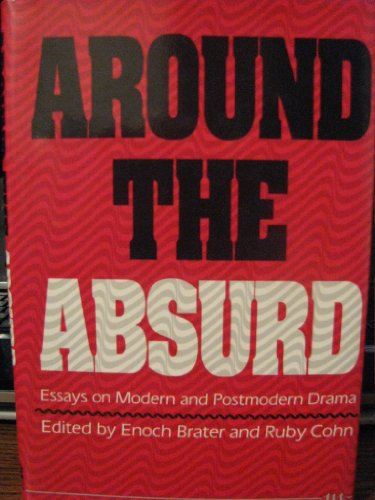 9780472102051: Around the Absurd: Essays on Modern and Postmodern Drama (Theater: Theory/Text/Performance)