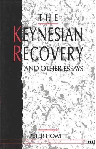 The Keynesian Recovery and Other Essays (Hardback): Peter Howitt