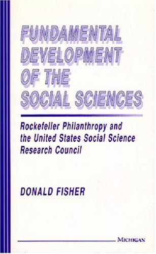 Fundamental Development of the Social Sciences: Rockefeller Philanthropy and the United States ...