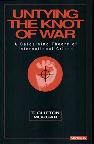 Untying the Knot of War: A Bargaining Theory of International Crises (Hardback): T.Clifton Morgan