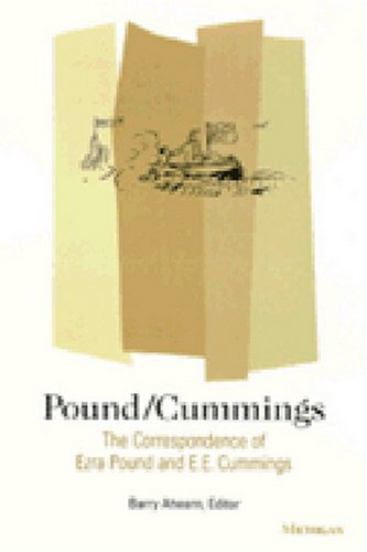 Pound/Cummings: The Correspondence of Ezra Pound and E.E. Cummings: Barry Ahearn, Editor
