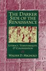 9780472103270: The Darker Side of the Renaissance: Literacy, Territoriality, and Colonization