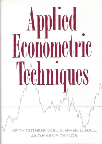Applied Econometric Techniques: Cuthbertson, Keith & Stephen G. Hall & Mark P. Taylor