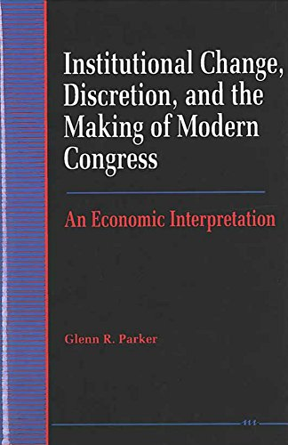 Institutional Change, Discretion, and the Making of: Glenn R. Parker