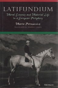 9780472103423: Latifundium: Moral Economy and Material Life in a European Periphery