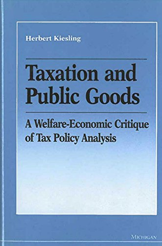 Taxation and Public Goods - A Welfare-Economic Critique of Tax Policy Analysis: Kiesling, Herbert