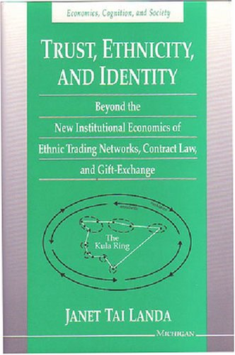 9780472103614: Trust, Ethnicity and Identity: Beyond the New Institutional Economics of Ethnic Trading Networks, Contract Law and Gift-exchange (Economics, Cognition ... (Economics, Cognition & Society)