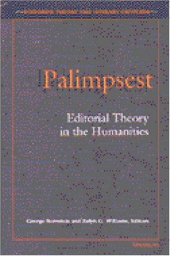 9780472103713: Palimpsest: Editorial Theory in the Humanities (Editorial Theory and Literary Criticism)