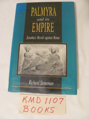 9780472103874: Palmyra and Its Empire: Zenobia's Revolt against Rome