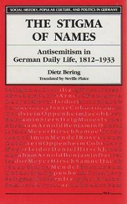 The Stigma of Names: Antisemitism in German Daily Life, 1812-1933 (Social History, Popular Culture,...