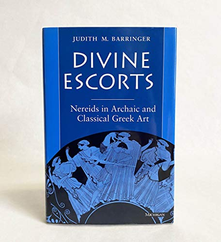 9780472104185: Divine Escorts: Nereids in Archaic and Classical Greek Art