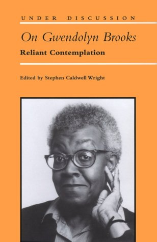 9780472104239: On Gwendolyn Brooks: Reliant Contemplation (Under Discussion)