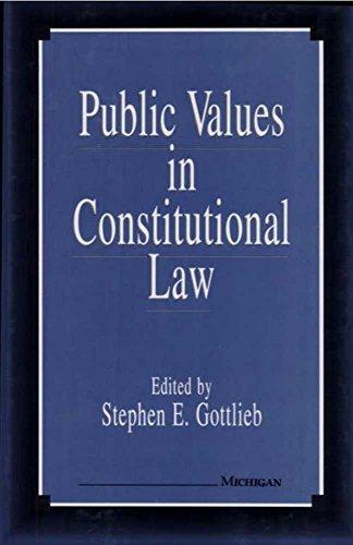 Public Values in Constitutional Law (Hardcover): Stephen E. Gottlieb