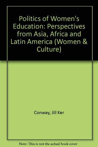 9780472104468: The Politics of Women's Education: Perspectives from Asia, Africa, and Latin America (Women and Culture Series)