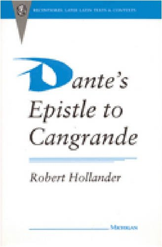 Dante's Epistle to Cangrande (Recentiores: Later Latin Texts and Contexts) (0472104764) by Robert Hollander