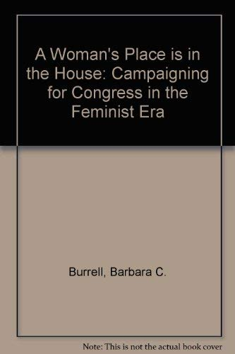 9780472104796: A Woman's Place Is in the House: Campaigning for Congress in the Feminist Era