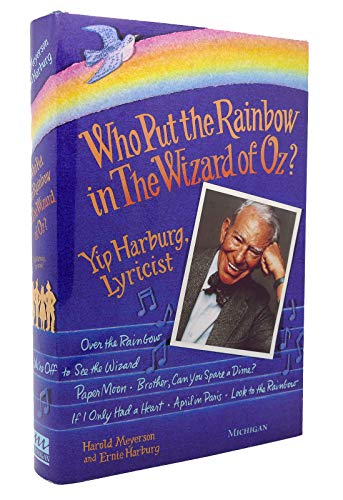 9780472104826: Who Put the Rainbow in The Wizard of Oz?: Yip Harburg, Lyricist