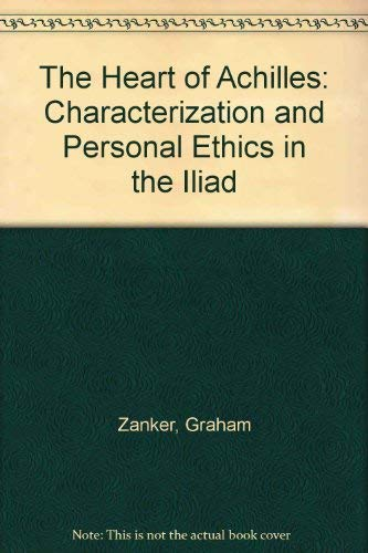 9780472105144: The Heart of Achilles: Characterization and Personal Ethics in the Iliad
