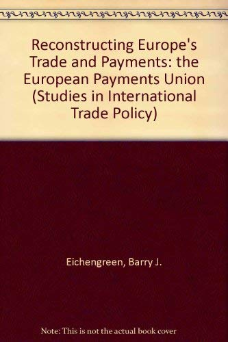 Reconstructing Europe's Trade and Payments: The European Payments Union (Studies in ...