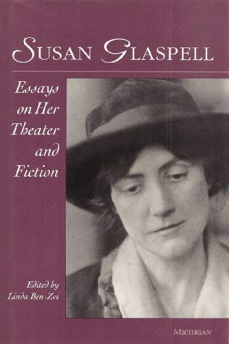 9780472105496: Susan Glaspell: Essays on Her Theater and Fiction (THEATER: THEORY/TEXT/PERFORMANCE)