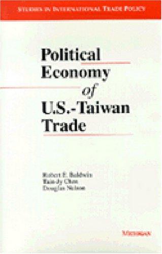 Political Economy of U.S.-Taiwan Trade (Hardback): Robert E. Baldwin, Etc.