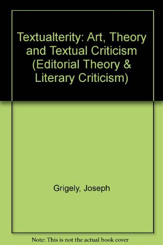 9780472105793: Textualterity: Art, Theory, and Textual Criticism (Editorial Theory and Literary Criticism)