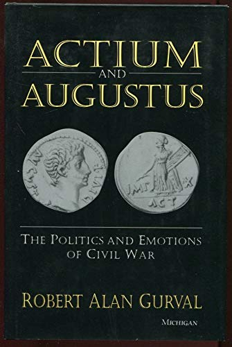 9780472105908: Actium and Augustus: The Politics and Emotions of Civil War